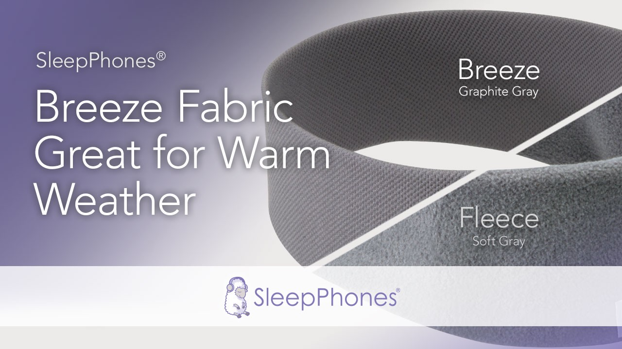 Comparison image of SleepPhones® comfortable sleep headphones for working from home. Soft gray fleece versus cool moisture-wicking gray breeze fabric. Reads 'breeze fabric is great for warm weather.'